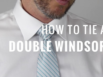 How to Tie a Necktie: Double Windsor Knot | The Distilled Man