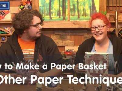 Maker Camp 2015 - Paper Techniques and How to Make a Paper Basket