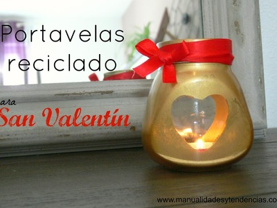 Portavelas reciclado San Valentín. Recycled candle holder Valentine's day