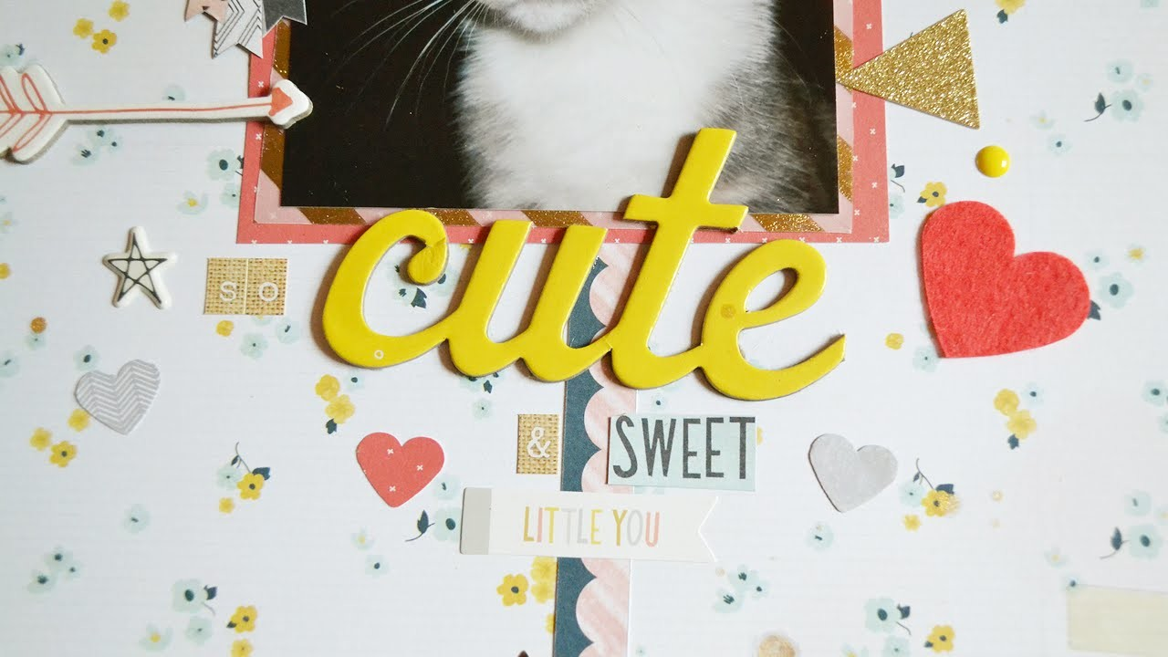Scrapbooking Process #27: So Cute & Sweet (Crate Paper - Wonder)