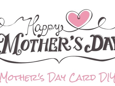 The Sweetest Gift For Mom: Mother's Day Card DIY