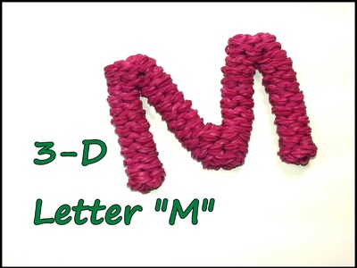 "3-D Letter ""M"" Tutorial by feelinspiffy (Rainbow Loom)"