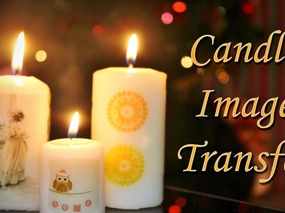 DIY Gift: Candle Image Transfer