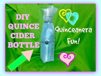 DIY Quinceanera Cider Bottle Decoration! Easy + Fun!!