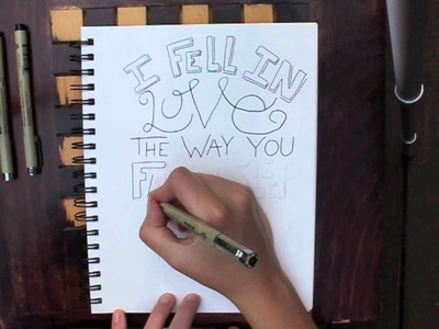 Hand Lettering - I Fell In Love The Way You Fall Asleep