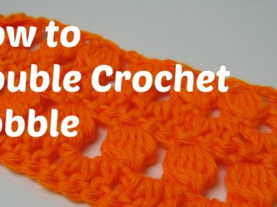How to Crochet - The Double Crochet Bobble