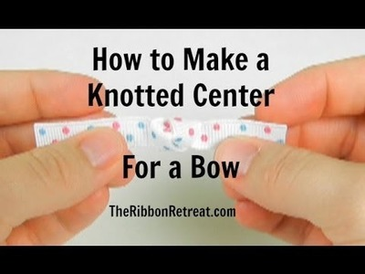 How to Make a Knotted Center for a Bow-TheRibbonRetreat.com