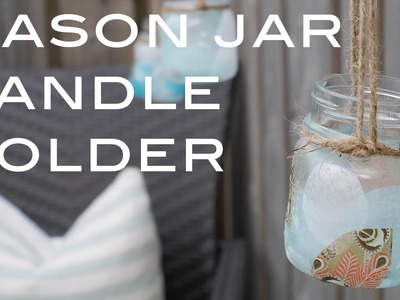 MODERN FARMHOUSE DECOR | DIY MASON JAR CANDLE HOLDER