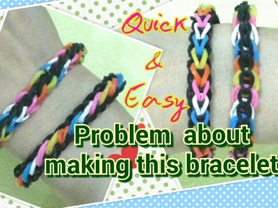 Problem about making the Quick & Easy bracelet loom bands tutorial