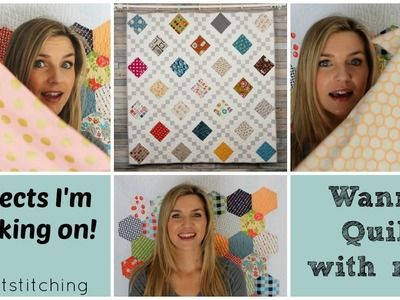 Quilt with me? What I'm up to!