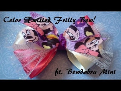 Bow How To: Color Twisted Frilly Bow Tutorial ft. Bowdabra Mini!