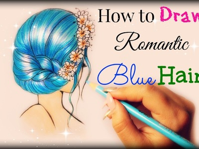 Drawing Tutorial ❤ How to draw and color Blue Romantic Hair