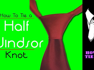 How to Tie a Half-Windsor Knot in 1 Minute