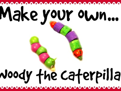 Make your own Woody the Caterpillar *D.I.Y Pet Toy*