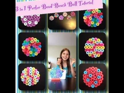 3 in 1 Perler Bead Beach Balls Tutorial! ♫