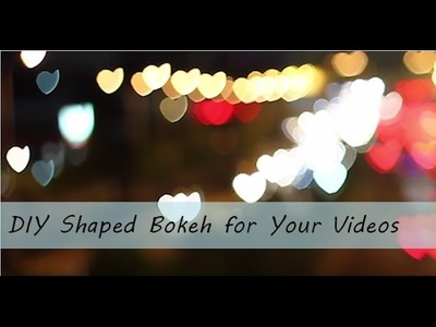 Camera Tips 1: How to DIY Shaped Bokeh for Your Video