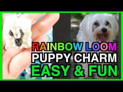 Easy Rainbow Loom Charms Animals PUPPY DOG designs and pattern tutorial