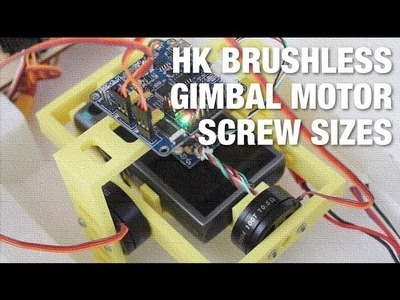 HobbyKing DIY Brushless Gimbal Motor Screw Sizes and 3D Printed Gimbal Update