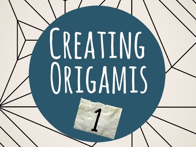 How to create origamis (Part 1)