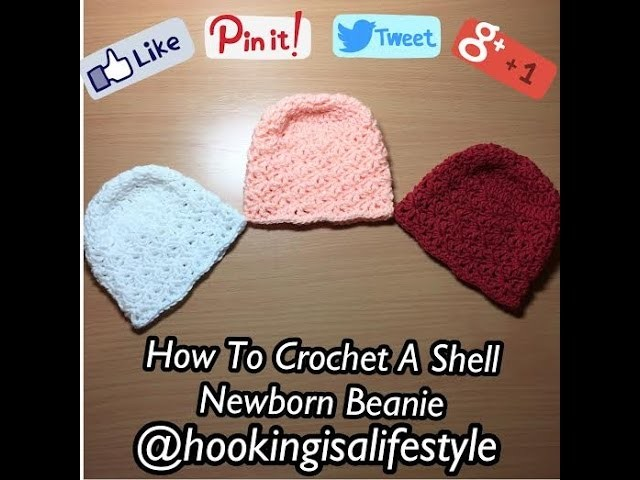 How To Crochet A Shell Newborn Beanie Tutorial