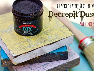 How to paint crackle texture with Decrepit dust and Elmer's glue