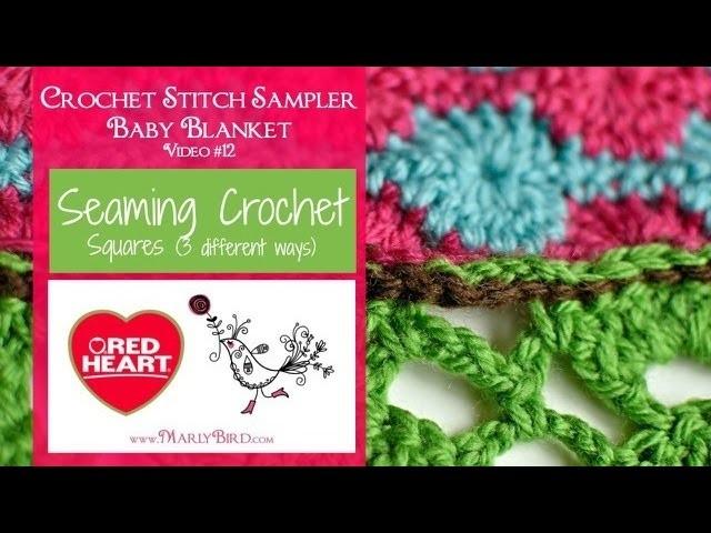Seaming Crochet Squares for the Crochet Stitch Sampler Baby Blanket Crochet Along (Video 12)