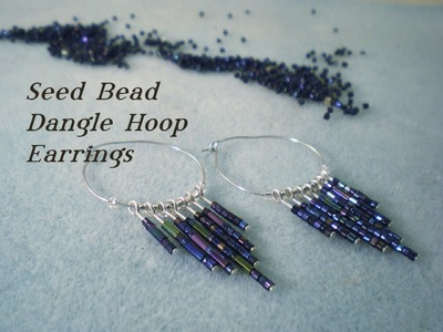 Seed Bead Dangle Hoop Earrings Video Tutorial