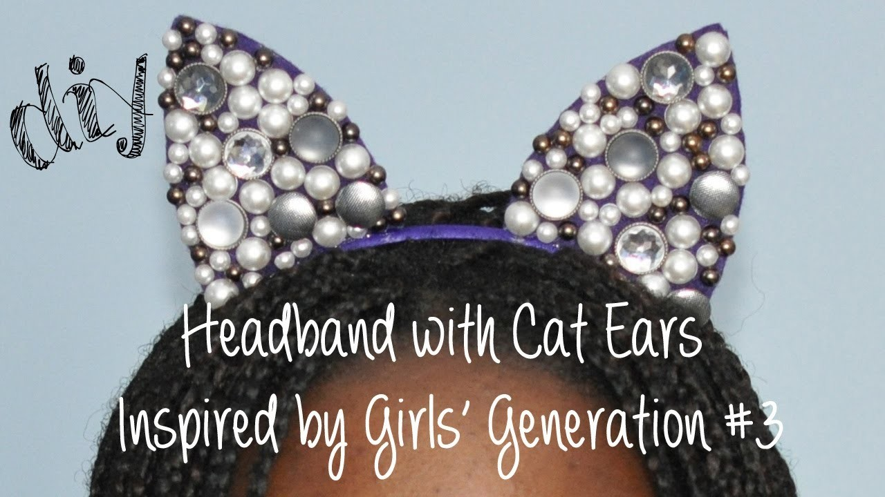 DIY | Headband with Cat Ears Inspired By Girls' Generation #3