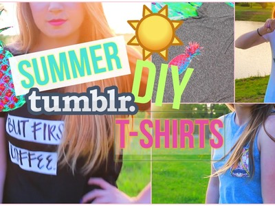 DIY Summer & Tumblr Inspired T-Shirts!