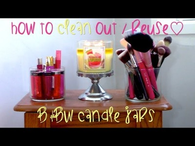 How to CLEAN out. reuse ♡ Bath & Body Works Candle Jars