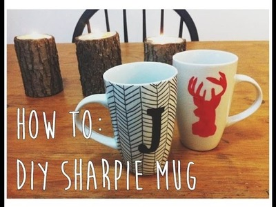 How to: DIY Sharpie Mugs