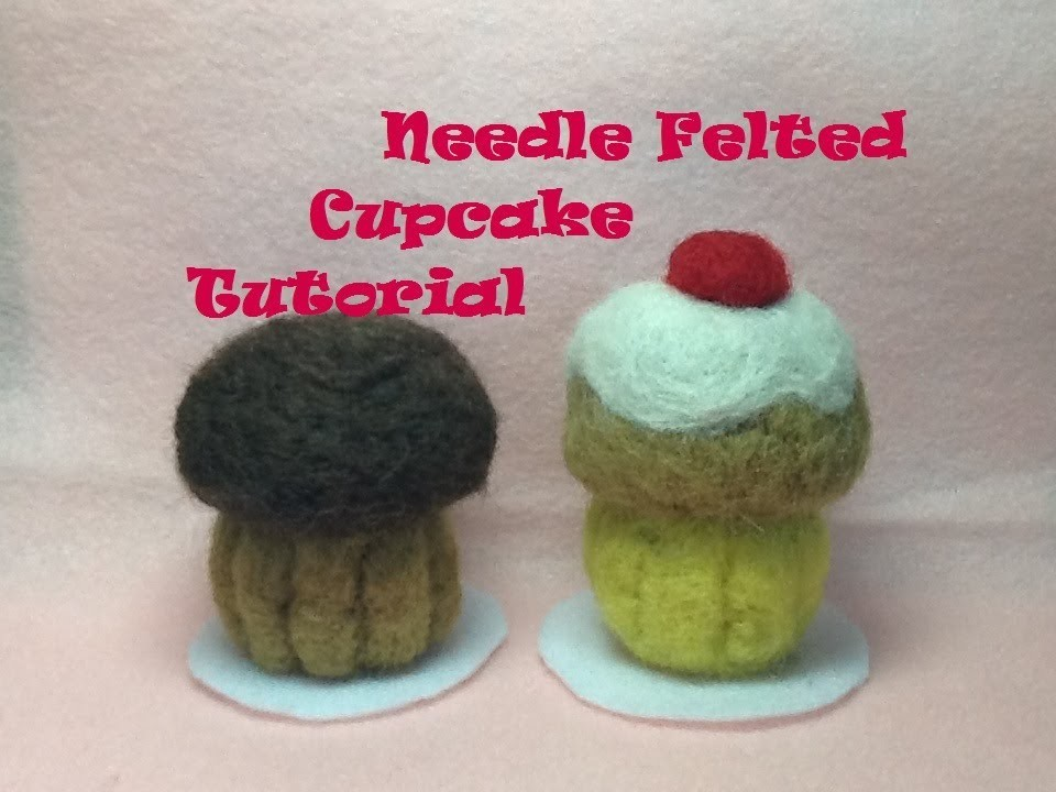 How to Make a Needle Felted Cupcake Plush-  Needle Felting Tutorial