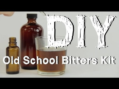 How To Make Old School Bitters: MakersKit DIY Guides