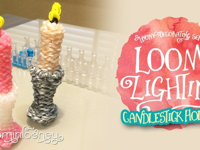 Loom Candlestick Holder: 3D Rainbow Loom Decorating Series