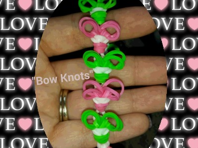 "My New ""Bow Knots"" Rainbow Loom Bracelet. How To Tutorial"