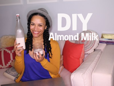 How & Why I Make My Own Fresh Almond Milk