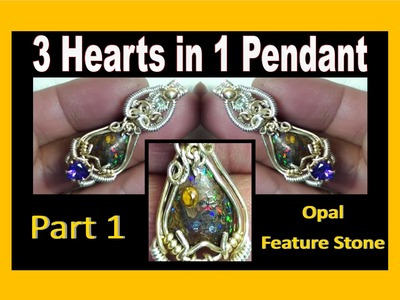 Wire Wrapping - 3 Hearts in 1 Pendant (Part 1) - Opal Feature stone - Liz Kreate