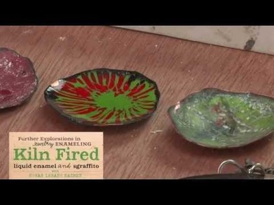 Further Explorations in Jewelry Enameling: Kiln Fired Liquid Enamel and Sgraffito