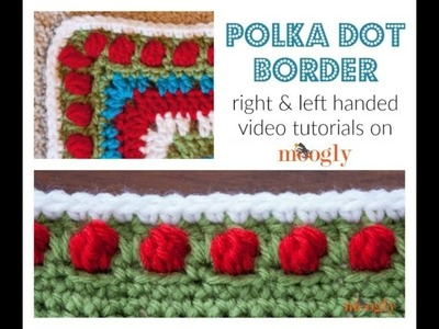 How to Crochet: Polka Dot Border Edging (Right Handed)