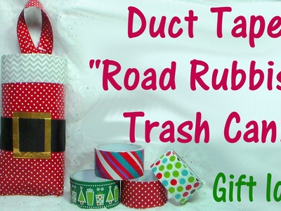 Road Rubbish Container Dollar Tree Duct Tape Gift Idea {Collab with SoCraftastic} CRAFTmas!