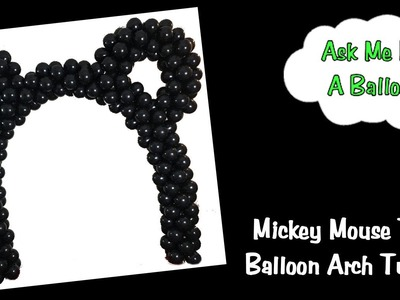 Balloon Arch Tutorial - Mickey Mouse Decoration