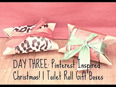 DAY THREE - Pinterest Inspired Christmas Crafts l Toilet Roll Gift Boxes