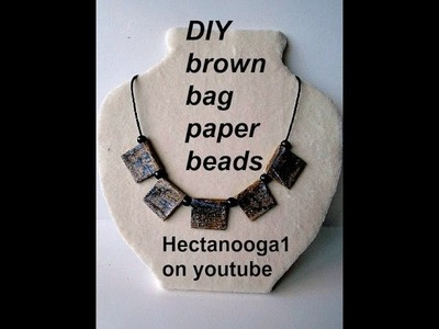 DIY, brown bag PAPER beads, necklace, jewelry making, video #1166