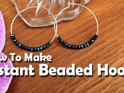 How To Make Jewelry: How To Make Instant Beaded Hoop Earrings