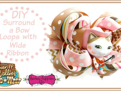 How to Make Wide Ribbon Surround a Bow Loops - Sheriff Callie Hair Bow - Hairbow Supplies, Etc.
