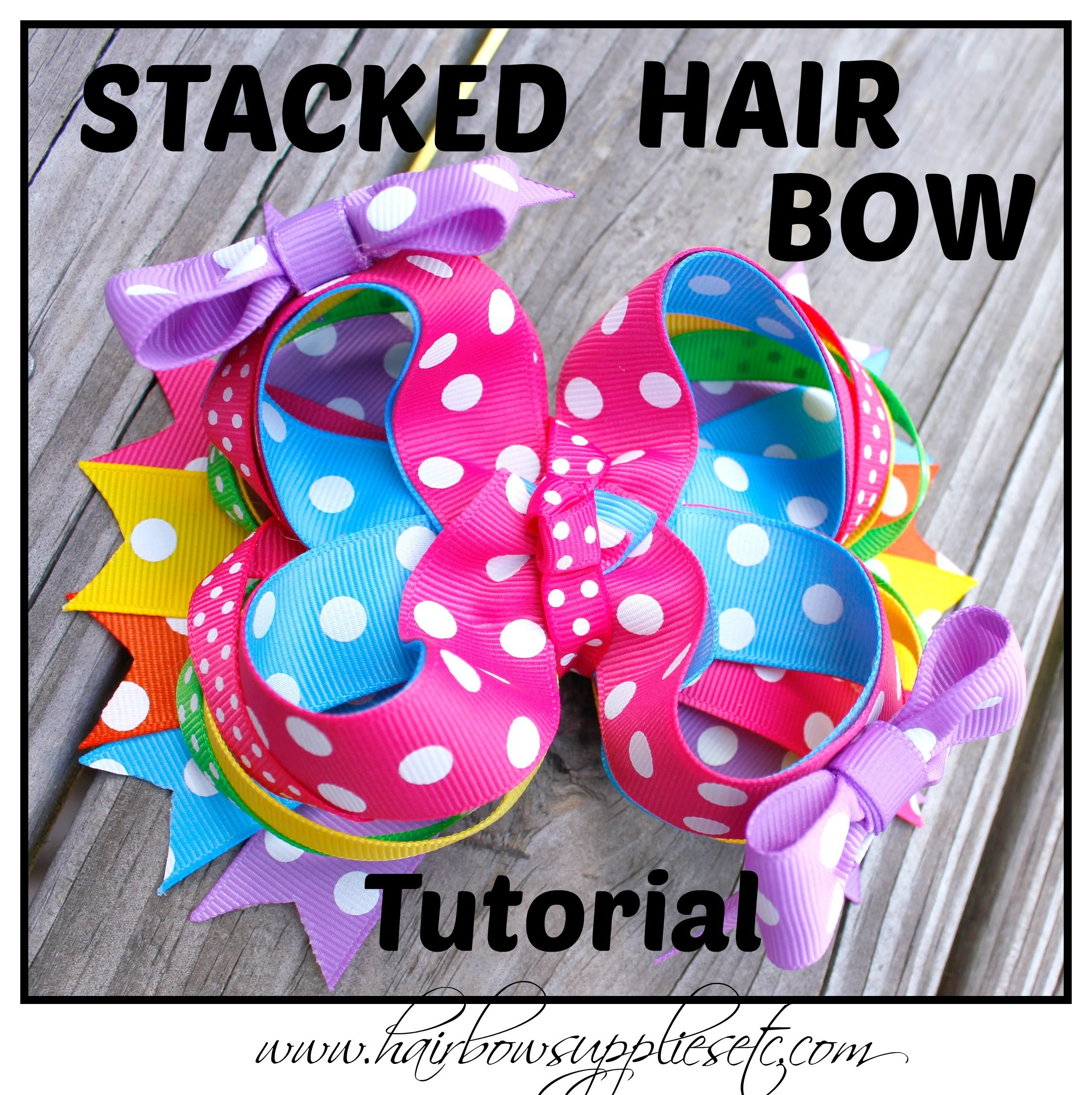 How to Make a Stacked Boutique Hair Bow - Hairbow Supplies, Etc.