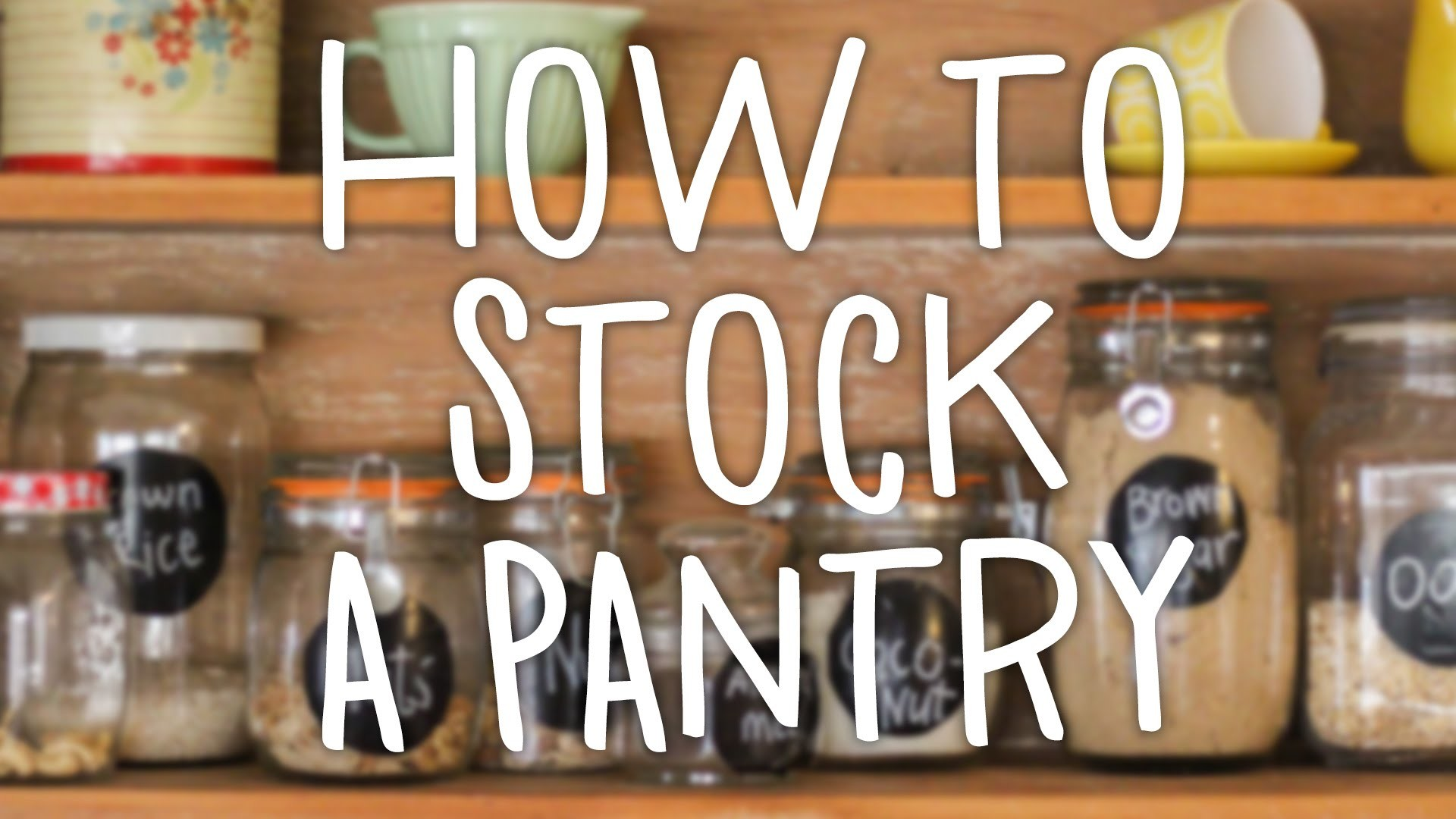 How To Stock a Pantry |  Hilah Cooking