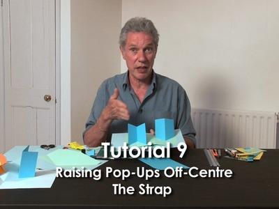 Tutorial 9 - Raising Pop-Ups Off-Centre.  The Strap