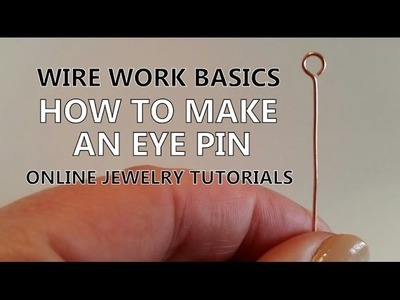 Wire Work Basics - How to Make an Eye Pin - Online Jewelry Tutorials