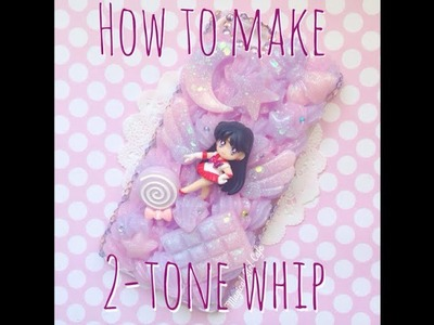 ♡How To Make 2-Tone Whip & Watch Me Decoden♡